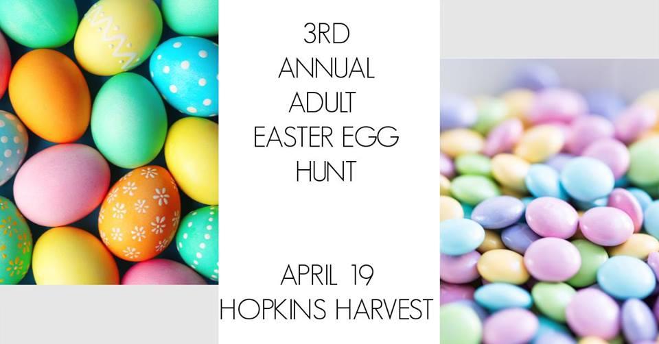 Adult Easter Egg Hunt @ Hopkins Harvest Featuring the Hot Spot